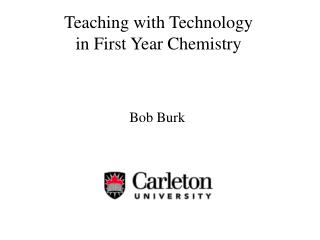 Teaching with Technology  in First Year Chemistry