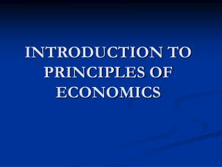 INTRODUCTION TO  PRINCIPLES OF ECONOMICS