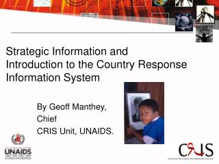 Strategic Information and  Introduction to the Country Response Information System