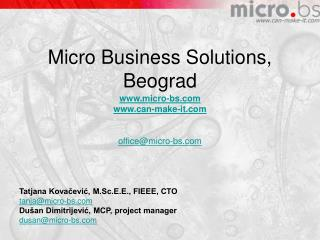 Micro Business Solutions, Be ograd