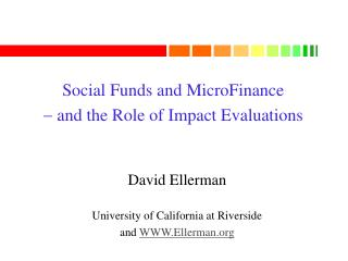 Social Funds and MicroFinance  and  the Role of Impact Evaluations
