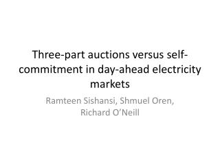 Three-part auctions versus self-commitment in day-ahead electricity markets