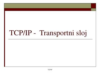 TCP/IP -   Transportni sloj