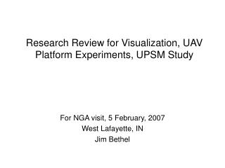 Research Review for Visualization, UAV Platform Experiments, UPSM Study