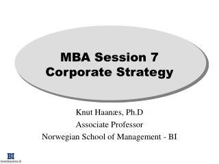 MBA Session 7 Corporate Strategy