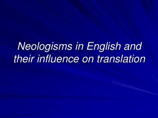 Neologisms in English and their influence on translation