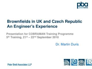 Brownfields in UK and Czech Republic An Engineer's Experience