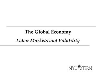The Global Economy Labor Markets and Volatility