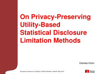 On Privacy-Preserving Utility-Based Statistical Disclosure Limitation Methods