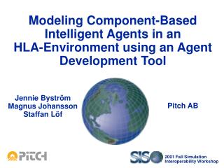 Modeling Component-Based Intelligent Agents in an HLA-Environment using an Agent Development Tool