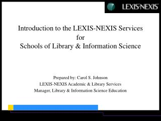 Introduction to the LEXIS-NEXIS Services for Schools of Library & Information Science
