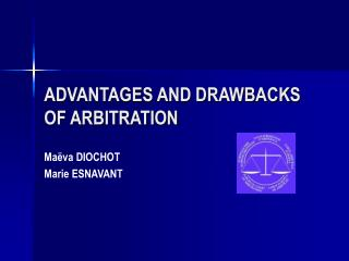 ADVANTAGES AND DRAWBACKS OF ARBITRATION