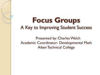 Focus Groups A Key to Improving Student Success