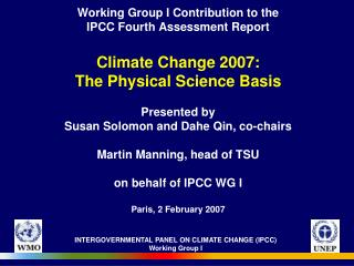 Working Group I Contribution to the  IPCC Fourth Assessment Report  Climate Change 2007:  The Physical Science Basis   P