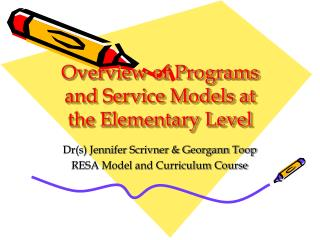 Overview of Programs and Service Models at the Elementary Level