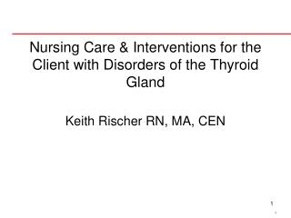Nursing Care & Interventions for the Client with Disorders of the Thyroid Gland