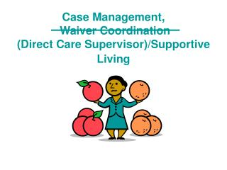Case Management,   Waiver Coordination (Direct Care Supervisor)/Supportive Living