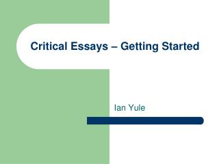 Critical Essays – Getting Started