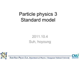 Particle physics 3 Standard model