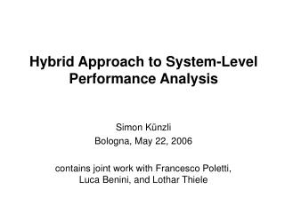 Hybrid Approach to System-Level Performance Analysis
