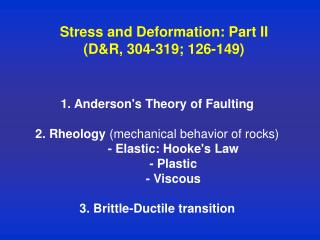 Stress and Deformation: Part II (D&R, 304-319; 126-149)