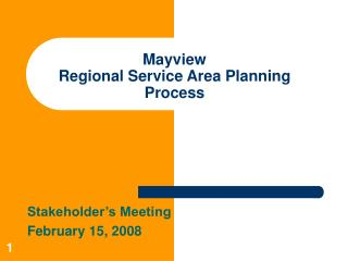 Mayview  Regional Service Area Planning Process