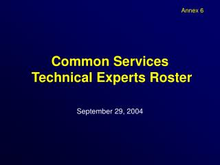 Common Services  Technical Experts Roster