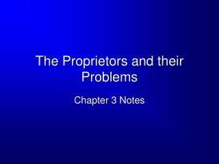 The Proprietors and their Problems