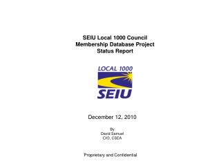 SEIU Local 1000 Council  Membership Database Project  Status Report