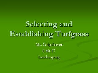 Selecting and Establishing Turfgrass