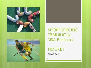 SPORT SPECIFIC  TRAINING & SISA Protocol HOCKEY