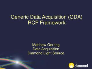 Generic Data Acquisition (GDA) RCP Framework
