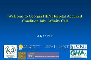 Welcome to Georgia HEN Hospital Acquired Condition July Affinity Call