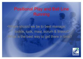 Positional Play and Ball Line Running