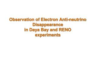Observation of Electron Anti-neutrino Disappearance  in Daya Bay and RENO experiments