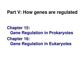 Part V: How genes are regulated