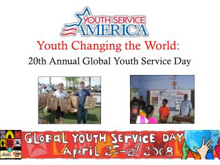 Youth Changing the World: 20th Annual Global Youth Service Day