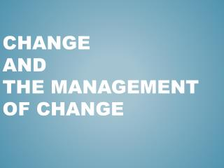 Change  And The Management of Change