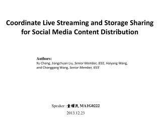 Coordinate Live Streaming and  Storage Sharing  for Social Media Content Distribution
