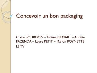 Concevoir un bon packaging