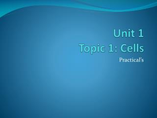 Unit 1  Topic 1: Cells
