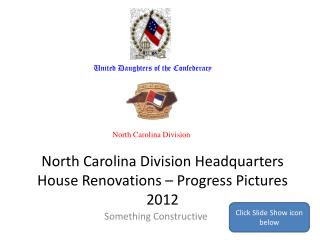 North Carolina Division Headquarters House Renovations – Progress Pictures 2012