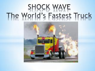 The Fastest Trucks About