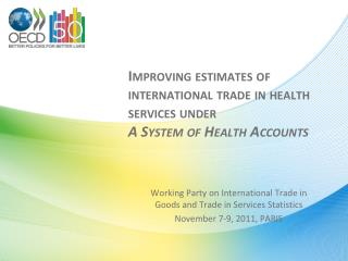 Improving estimates of international trade in health services under  A System of Health Accounts