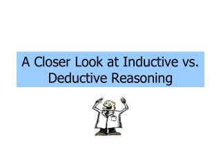 A Closer Look at Inductive vs. Deductive Reasoning
