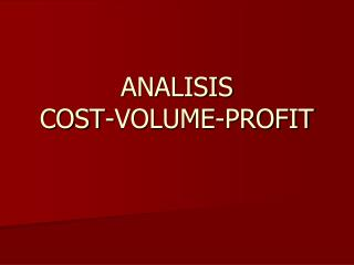 ANALISIS  COST-VOLUME-PROFIT