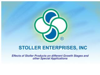 Effects of Stoller Products on different Growth Stages and other Special Applications