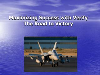 Maximizing Success with Verify The Road to Victory