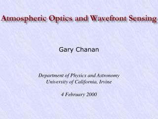 Gary Chanan Department of Physics and Astronomy University of California, Irvine 4 February 2000