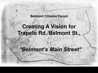 Creating A Vision for  Trapelo Rd./Belmont St.,